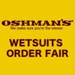 「オッシュマンズ・ウエットスーツ・オーダーフェア」開催中です。