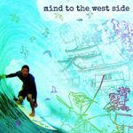 ついに完成!!MIND TO THE WEST SIDE    3.15 on SALE