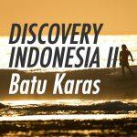 ディスカバリーインドネシアⅡ第4弾バツカラス後編。記憶に残る素晴らしい波に出会うために
