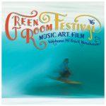 GREENROOM FESTIVAL'16  2016年5月21日(土)、22日(日)、横浜赤レンガで開催!!