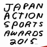 JAPAN ACTION SPORTS AWARDS 2015が3/19(木)東京・渋谷WOMBで開催。
