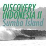 ディスカバリーインドネシアⅡ〜スンバ、最終回「夢のようなサーフスポットを仲間占め」