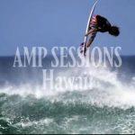 デーン、ジョン・ジョンらのハワイでのフリーセッション「AMP SESSIONS: Hawaii 」