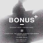 BONUS + 「WET DREAM」湘南T-SITE特別編(未公開映像)上映& SIESTAライブが決定!