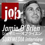 ジェイミー・オブライエン・インタビュー『JOBとしての生き方』