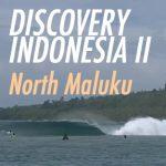 ディスカバリーインドネシアⅡ〜北マルク。最終回「素晴らしい波を追い求める旅は続く」