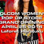 国内初のVOLCOM WOMEN'S POP UP STOREが原宿ラフォーレ内に期間限定オープン