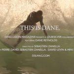 デーン・レイノルズがすべてが解き明かされる。 「THIS IS DANE.」のティーザー公開。