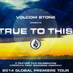 VOLCOM最新ムービー『TRUE TO THIS』グローバルプレミアツアー、日本開催決定
