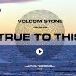 Volcomのニュームービー『TRUE TO THIS』のローンチトレーラーが公開。