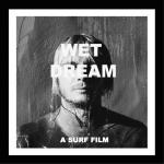 TYLER WARRENをフィーチャーした話題作「WET DREAM」がDVDで発売!!