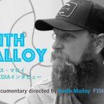 キース・マロイ監督インタビュー。ドキュメンタリー映画『FISHPEOPLE(フィッシュピープル)』までの道のり。