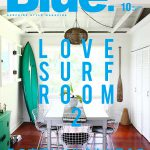 9月8日発売のBlue.67号は人気企画「LOVE SURF ROOM」第2弾。サーファーたちのインテリア