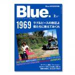 1月10日発売の「Blue.」は69号記念特集。1969 ラブ&ピースの熱狂よ。僕たちに教えておくれ