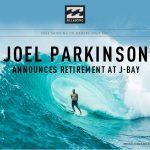 2012WSLチャンピオンのジョエル・パーキンソンが、チャンピオンシップ・ツアーからの引退を表明。